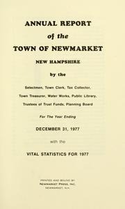Cover of: Reports of the selectmen and town treasurer and the superintendent of public schools of the Town of Newmarket, for the year .. by Newmarket (N.H. : Town)