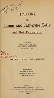 Cover of: History of James and Catherine Kelly and their descendants by Richard Thomas Kelly