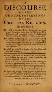 A discourse of the grounds and reasons of the Christian religion by Collins, Anthony