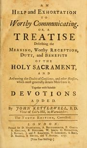 An help and exhortation to worthy communicating, or, A treatise describing the meaning, worthy reception, duty, and benefits of the Holy Sacrament and answering the doubts of conscience, and other reasons, which most generally detain men from it PDF