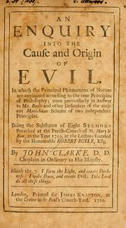 An enquiry into the cause and origin of evil by Clarke, John