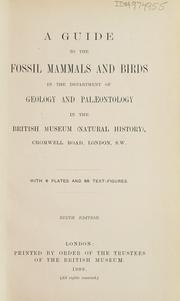 A guide to the fossil mammals and birds in the Department of geology and palæontology in the British museum (Natural history) .. by British Museum (Natural History). Department of Geology.