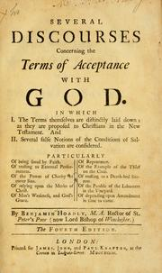 Several discourses concerning the terms of acceptance with God by Benjamin Hoadly