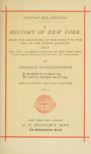 Cover of: A history of New York, from the beginning of the world to the end of the Dutch dynasty by Washington Irving