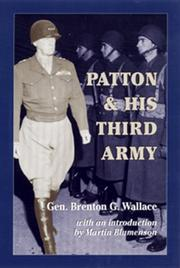 Patton and his Third Army by Brenton Greene Wallace