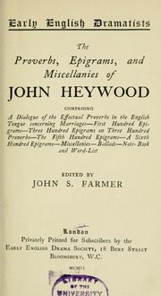 The proverbs, epigrams, and miscellanies of John Heywood by Heywood, John
