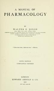A manual of pharmacology by Walter Ernest Dixon