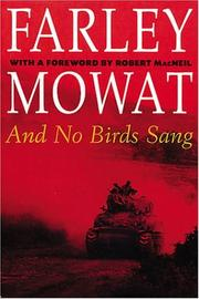 And No Birds Sang by Mowat, Farley.