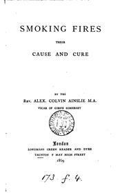 Smoking fires, their cause and cure by A. Colvin Ainslie