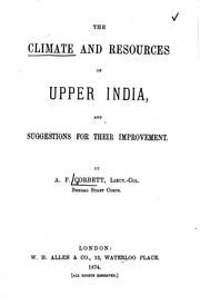 The Climate and Resources of Upper India: And Suggestions for Their Improvement PDF
