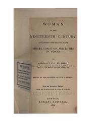 Woman in the Nineteenth Century, and Kindred Papers Relating to the Sphere, Condition, and .. PDF