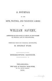 A Journal of the Life, Travels, and Religious Labours, of William Savery, Late of Philadelphia .. PDF