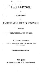 Rambleton: A Romance of Fashionable Life in New-York During the Great Speculation of 1836 by Charles Sealsfield