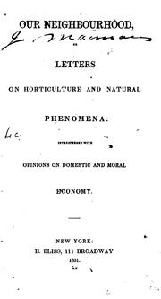 Our Neighbourhood: Or, Letters on Horticulture and Natural Phenomena, Interspersed with Opinions .. by Mary Griffith
