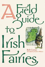 A Field Guide to Irish Fairies by Bob Curran