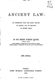 Ancient Law: Its Connection with the Early History of Society and Its Relation to Modern Ideas by Henry Sumner Maine