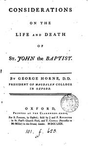 Considerations on the life and death of st. John the baptist: By George Horne, ... .. PDF