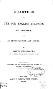 Charters of the Old English Colonies in America: With an Introduction and Notes