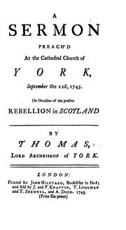 A Sermon Preach'd at the Cathedral Church of York. September, the 22d, 1745: On Occasion of the .. PDF