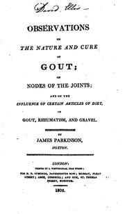 Observations on the Nature and Cure of Gout: On Nodes of the Joints; and on the Influence of .. PDF