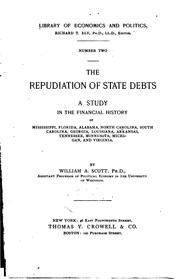 The Repudiation of State Debts: A Study in the Financial History of Mississippi, Florida .. by William Amasa Scott