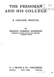 The freshman and his college: a college manual by Frank Cummins Lockwood