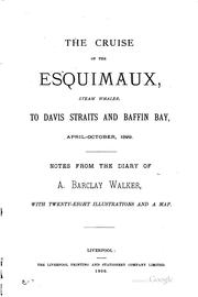 The Cruise of the Esquimaux, Steam Whaler, to Davis Straits and Baffin Bay .. PDF