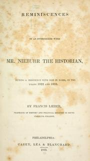 Reminiscences of an intercourse with Mr. Niebuhr, the historian by Francis Lieber