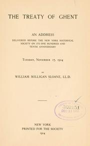 The treaty of Ghent by William Milligan Sloane