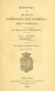 History of the reign of Ferdinand and Isabella, the Catholic by William Hickling Prescott