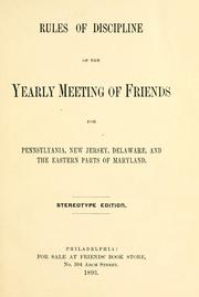 Rules of discipline of the Yearly Meeting of Friends by Philadelphia Yearly Meeting of the Religious Society of Friends