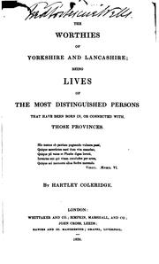 The Worthies of Yorkshire and Lancashire: Being Lives of the Most .. PDF