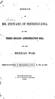 Speech of Mr. Stewart of Pennsylvania, on the Three Million Appropriation Bill, and the Mexican .. PDF