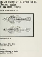The life history of the cypress darter, Etheostoma proeliare, in Max Creek, Illinois by Brooks M. Burr