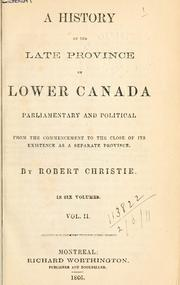 A history of the late province of Lower Canada by Robert Christie
