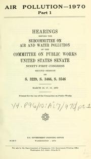 Air pollution-1970 by United States. Congress. Senate. Committee on Public Works. Subcommittee on Air and Water Pollution.