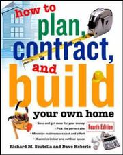 How to plan, contract, and build your own home by Richard M. Scutella