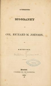 Authentic biography of Col. Richard M. Johnson, of Kentucky by William Emmons