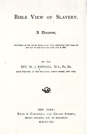 Bible view of slavery by Morris J. Raphall