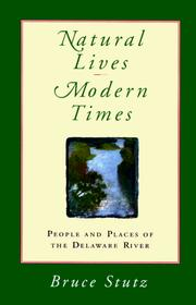 Natural lives, modern times by Bruce Stutz