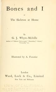 Bones and I, or, The skeleton at home by G. J. Whyte-Melville