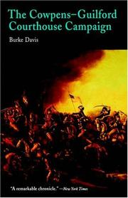 The Cowpens-Guilford Courthouse campaign by Burke Davis