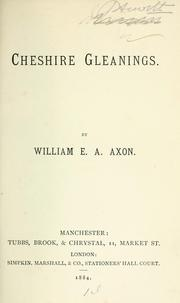 Cheshire gleanings by William E. A. Axon