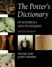 The potter's dictionary of materials and techniques by Frank Hamer
