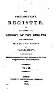 The Parliamentary Register: Or an Impartial Report of the Debates that Have Occured in the Two .. PDF
