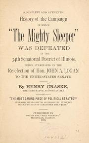 A complete and authentic history of the campaign in which the mighty sleeper was defeated in the 34th senatorial district of Illinois PDF