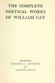 The complete poetical works of William Gay by Gay, William