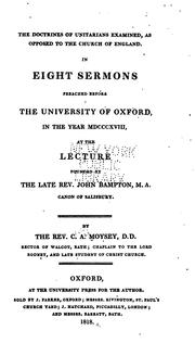 The Doctrines of Unitarians Examined, as Opposed to the Church of England: In Eight Sermons .. PDF