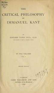 The critical philosophy of Immanuel Kant by Edward Caird