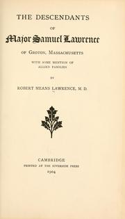Cover of: The descendants of Major Samuel Lawrence of Groton by Robert Means Lawrence